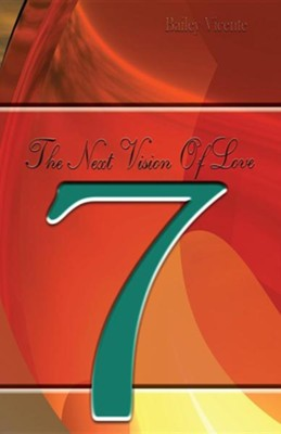 Lucky Seven: True Love Is Only Found in the Heart  -     By: Michael Steven Keller