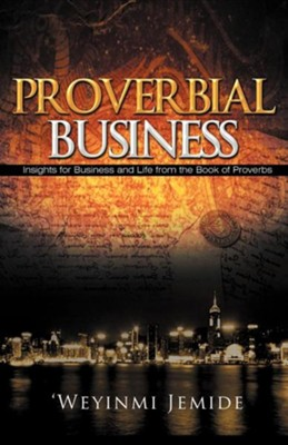 Proverbial Business  -     By: Weyinmi Jemide