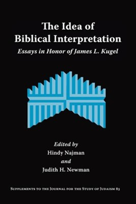 The Idea of Biblical Interpretation: Essays in Honor of James L. KugelNew Edition  -     Edited By: Hindy Najman, Judith H. Newman     By: Hindy Najman(ED.) & Judith H. Newman(ED.)