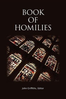 Book of Homilies  -     Edited By: John Griffiths     By: Church of England