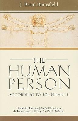 The Human Person: According to John Paul II  -     By: J. Brian Bransfield
