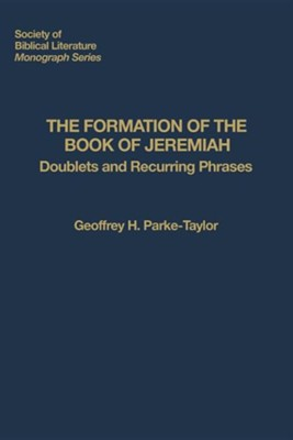 The Formation of the Book of Jeremiah: Doublets and Recurring Phrases  -     By: Geoffrey H. Parke-Taylor