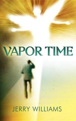 Vapor Time  -     By: Jerry Williams