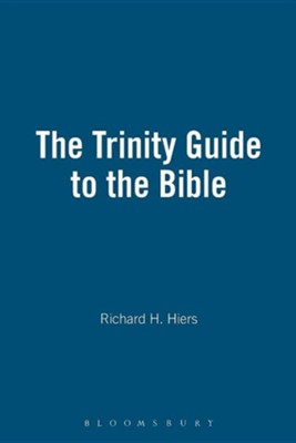 The Trinity Guide to the Bible   -     By: Richard H. Hiers