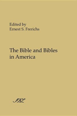 The Bible and Bibles in America  -     Edited By: Ernest S. Frerichs     By: Ernest S. Frerichs(ED.)