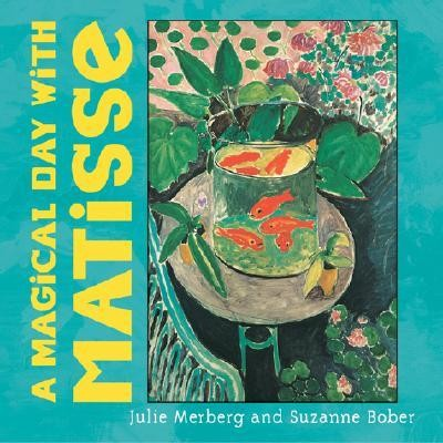 A Magical Day with Matisse  -     By: Julie Merberg, Suzanne Bober
