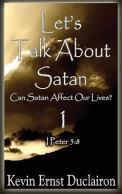 Let's Talk about Satan  -     By: Kevin Ernst Duclairon