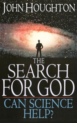 The Search for God: Can Science Help?  -     By: John Theodore Houghton