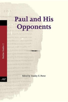 Paul and His Opponents  -     Edited By: Stanley E. Porter     By: Stanley E. Porter(ED.)