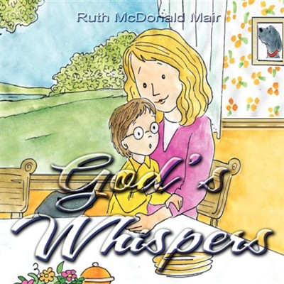 God's Whispers  -     By: Ruth McDonald Mair