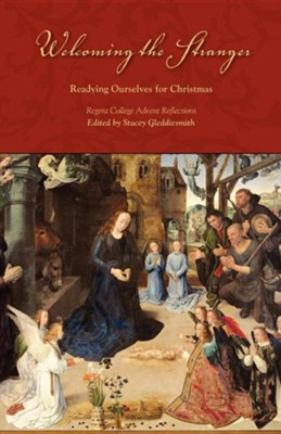 Welcoming the Stranger: Readying Ourselves for Christmas  -     Edited By: Stacey Gleddiesmith     By: Stacey Gleddiesmith(ED.)