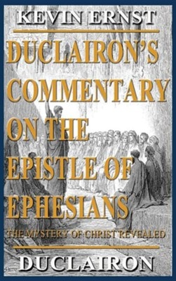 Duclairon's Commentary on the Epistle of Ephesians  -     By: Kevin Duclairon