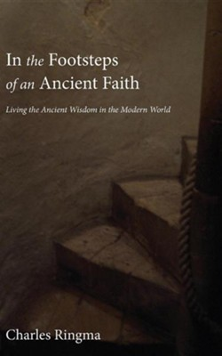 In the Footsteps of an Ancient Faith  -     By: Charles Ringma