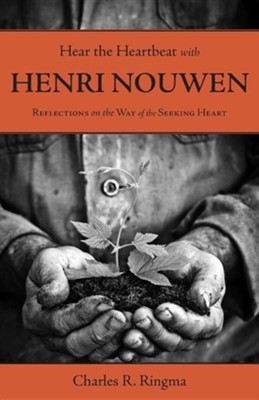 Hear the Heartbeat with Henri Nouwen  -     By: Charles Ringma