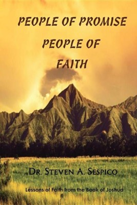 People of Promise, People of Faith  -     By: Dr. Steven A. Sespico
