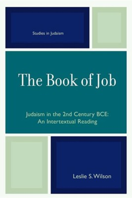 The Book of Job: Judaism in the 2nd Century Bce  -     By: Leslie Wilson
