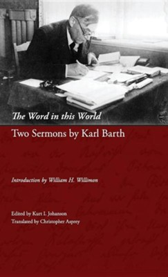 The Word in This World: Two Sermons by Karl Barth  -     By: Karl Barth
