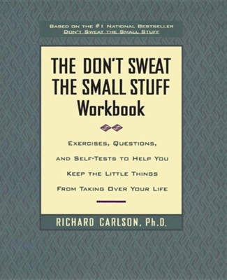 Don't Sweat the Small Stuff Workbook  -     By: Richard Carlson