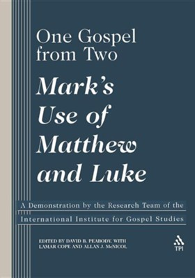 One Gospel From Two: Mark's Use of Matthew and Luke  -     Edited By: David B. Peabody, Lamar Cope, Allan J. McNicol     By: David B. Peabdy