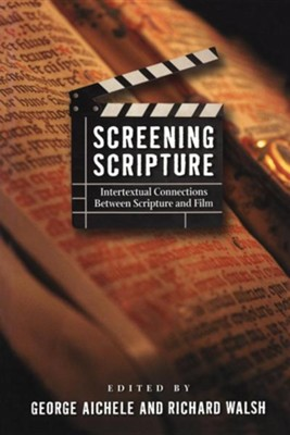 Screening Scripture: Intertexual Connections Between Scripture and Film  -     By: Richard Walsh