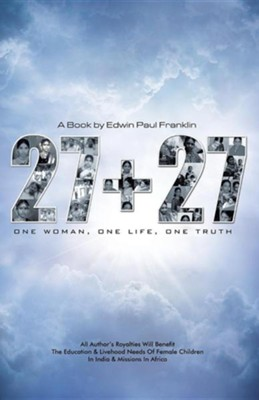 27 + 27: One Woman, One Life, One Truth  -     By: Edwin Paul Franklin