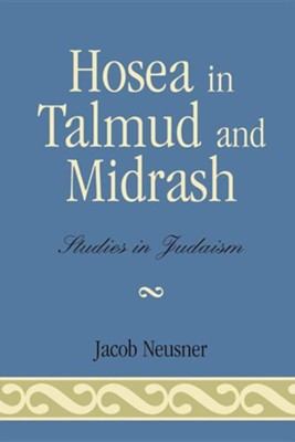 Hosea in Talmud and Midrash  -     By: Jacob Neusner