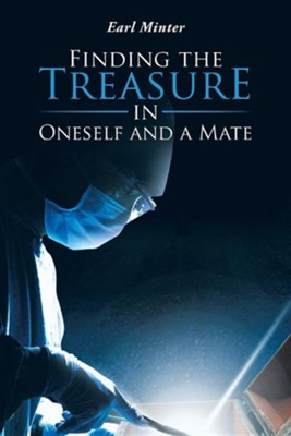 Finding the Treasure in Oneself and a Mate  -     By: Earl Minter