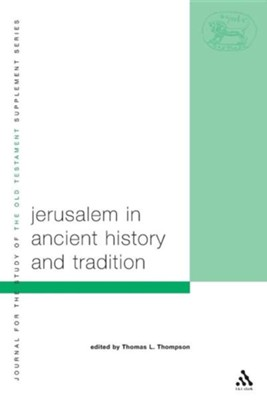 Jerusalem in Ancient History and Tradition  -     By: Thomas Thompson