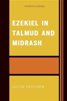 Ezekiel in Talmud and Midrash  -     By: Jacob Neusner