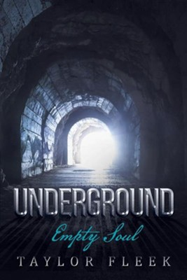 Underground: Empty Soul  -     By: Taylor Fleek
