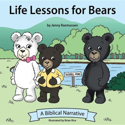 Life Lessons for Bears  -     By: Jenny Rasmussen
