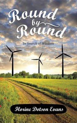 Round by Round: In Search of Wisdom  -     By: Florine Dotson Evans