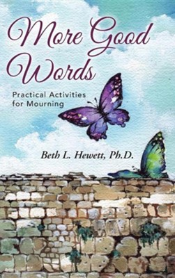 More Good Words: Practical Activities for Mourning  -     By: Beth L. Hewett