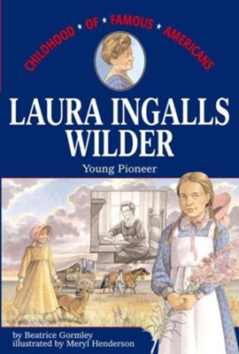 Laura Ingalls WilderOriginal Edition  -     By: Beatrice Gormley     Illustrated By: Meryl Henderson
