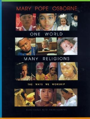 One World, Many Religions: The Ways We Worship   -     By: Mary Pope Osborne