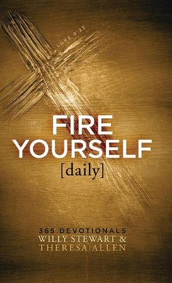Fire Yourself Daily: 365 Devotionals  -     By: Willy Stewart