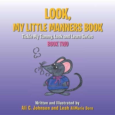 Look, My Little Manners Book: Tickle My Tummy, Look and Learn Series Book Two  -     By: Ali C. Johnson, Leah Alimarie Dorn