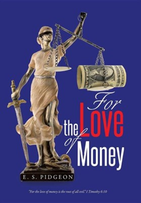 For the Love of Money  -     By: E.S. Pidgeon