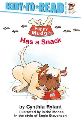 Puppy Mudge Has a Snack  -     By: Cynthia Rylant     Illustrated By: Isidre Mones