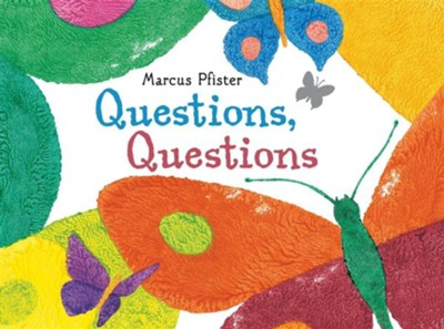 Questions, Questions  -     By: Marcus Pfister