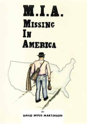 MIA: Missing in America  -     By: David Muus Martinson