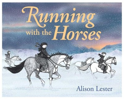 Running with the Horses  -     By: Alison Lester