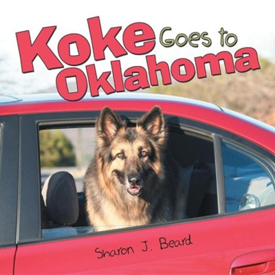 Koke Goes to Oklahoma  -     By: Sharon J. Beard
