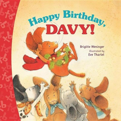 Happy Birthday, Davy!  -     By: Brigitte Weninger     Illustrated By: Eve Tharlet