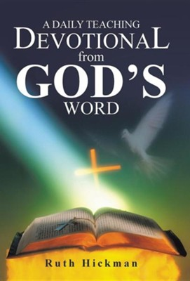 A Daily Teaching Devotional from God's Word  -     By: Ruth Hickman