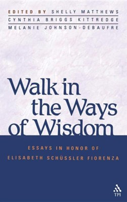 Walk in the Ways of Wisdom  -     By: Shelly Matthews, Cynthia Briggs-Kittredge, Melanie Johnson-DeBaufre