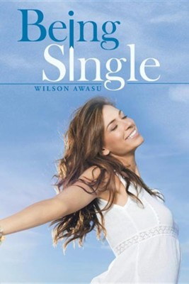 Being Single  -     By: Wilson Awasu