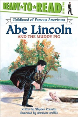 Abe Lincoln and the Muddy Pig  -     By: Stephen Krensky     Illustrated By: Greshom Griffith