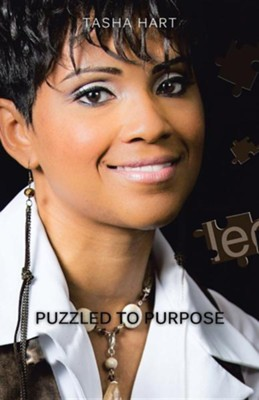 Puzzled to Purpose: Excellence Is Never Achieved by Accident  -     By: Tasha Hart