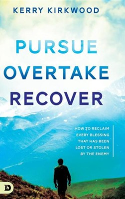 Pursue, Overtake, Recover  -     By: Kerry Kirkwood